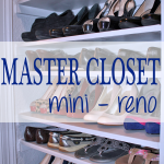 Master Closet Mini-Reno and Organizing