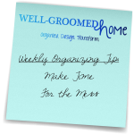 Weekly Organizing Tip: Make Time for the Mess