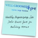 Weekly Organizing Tip:  Tools Aren't Just for Building Homes