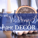 Wedding Decor as Home Decor {After the Wedding}