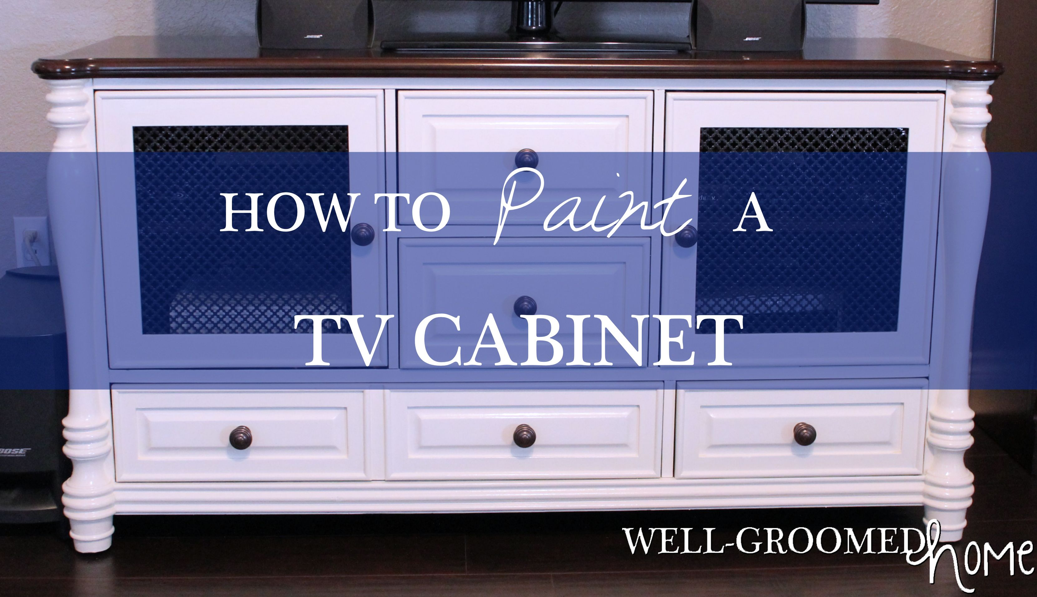 Painting a TV Cabinet - Well-Groomed Home